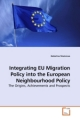 Integrating EU Migration Policy into the European Neighbourhood Policy - Katerina Stancova
