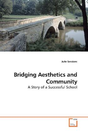 Bridging Aesthetics and Community - A Story of a Successful School - Sessions, Julie