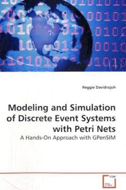 Modeling and Simulation of Discrete Event Systems with Petri Nets