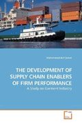 Salam, Mohammad Asif: THE DEVELOPMENT OF SUPPLY CHAIN ENABLERS OF FIRM PERFORMANCE