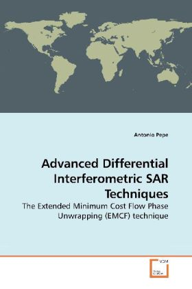 Advanced Differential Interferometric SAR Techniques - The Extended Minimum Cost Flow Phase Unwrapping (EMCF) technique - Pepe, Antonio