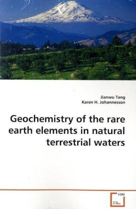 Geochemistry of the rare earth elements in natural terrestrial waters - Tang, Jianwu
