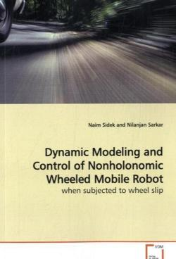 Dynamic Modeling and Control of Nonholonomic Wheeled Mobile Robot: when subjected to wheel slip