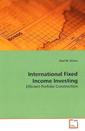 International Fixed Income Investing - Efficient Porfolio Construction - Davies, Brad W.