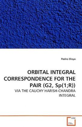 ORBITAL INTEGRAL CORRESPONDENCE FOR THE PAIR (G2,  Sp(1R)) - VIA THE CAUCHY HARISH-CHANDRA INTEGRAL - Olaya, Pedro