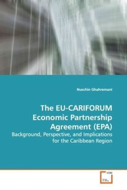 The EU-CARIFORUM Economic Partnership Agreement (EPA): Background, Perspective, and Implications for the Caribbean Region