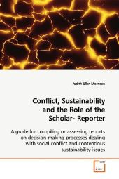 Conflict, Sustainability and the Role of the Scholar- Reporter - Judith Ellen Morrison