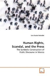 Human Rights, Scandal, and the Press - Luis Escala Rabadán