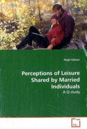 Perceptions of Leisure Shared by Married Individuals - A Q-study - Gibson, Hugh