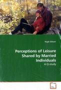 Gibson, Hugh: Perceptions of Leisure Shared by Married Individuals