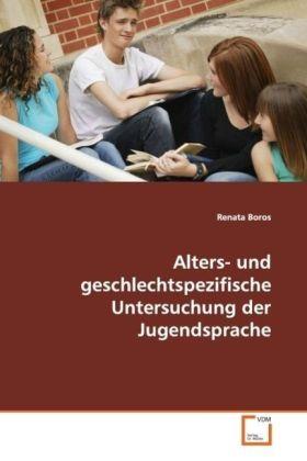 Alters- und geschlechtspezifische Untersuchung der  Jugendsprache - Boros, Renata