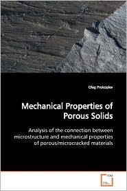 Mechanical Properties Of Porous Solids - Oleg Prokopiev