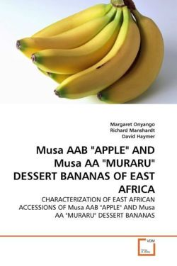 "Musa AAB ""APPLE"" AND Musa AA ""MURARU"" DESSERT BANANAS OF EAST AFRICA"