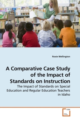 A Comparative Case Study of the Impact of Standards on Instruction - The Impact of Standards on Special Education and Regular Education Teachers in Idaho - Wellington, Roxie