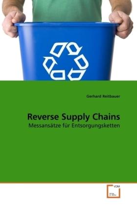 Reverse Supply Chains - Messansätze für Entsorgungsketten