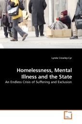 Homelessness, Mental Illness and the State - Lynda Crowley-Cyr