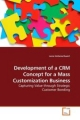 Development of a CRM Concept for a Mass Customization Business - Lena Hohenschwert