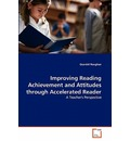 Improving Reading Achievement and Attitudes Through Accelerated Reader - Gearóid Roughan