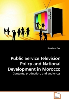 Public Service Television Policy and National Development in Morocco - Contents, production, and audiences - Zaid, Bouziane