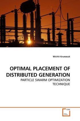 OPTIMAL PLACEMENT OF DISTRIBUTED GENERATION - PARTICLE SWARM OPTIMIZATION TECHNIQUE - Krueasuk, Wichit