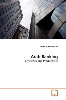 Arab Banking - Efficiency and Productivity - Al-Muharrami, Saeed