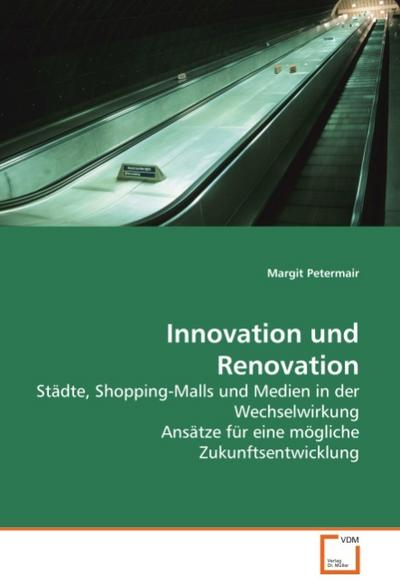 Innovation und Renovation - Margit Petermair