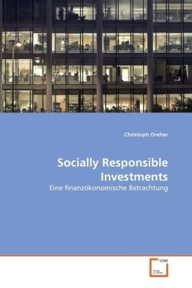 Socially Responsible Investments - Eine finanzökonomische Betrachtung - Dreher, Christoph