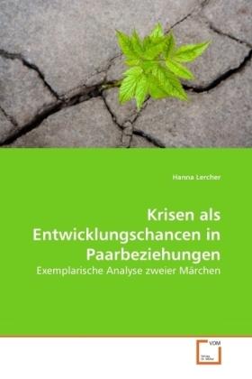 Krisen als Entwicklungschancen in Paarbeziehungen - Exemplarische Analyse zweier Märchen - Lercher, Hanna