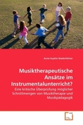Niederfeilner, Anne-Sophie: Musiktherapeutische Ansätze im Instrumentalunterricht?