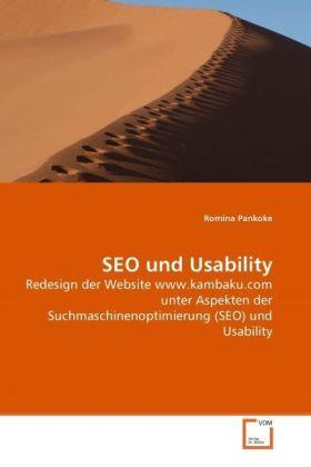 SEO und Usability - Redesign der Website www.kambaku.com unter Aspekten der Suchmaschinenoptimierung (SEO) und Usability - Pankoke, Romina