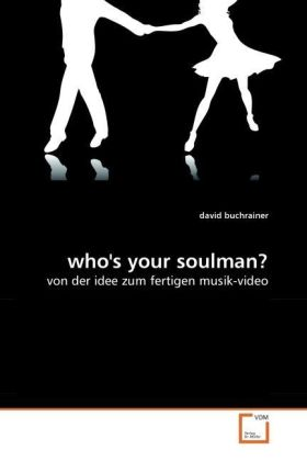 who's your soulman? - von der idee zum fertigen musik-video - Buchrainer, David