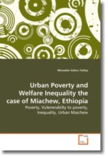Urban Poverty and Welfare Inequality the case of Miachew, Ethiopia