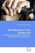 Rennhofer, Martina Elisabeth: Alte Menschen in der Gesellschaft