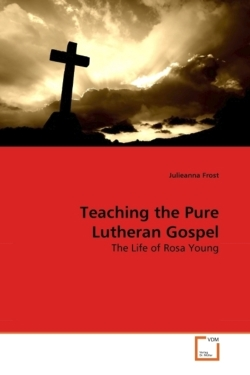 Teaching the Pure Lutheran Gospel