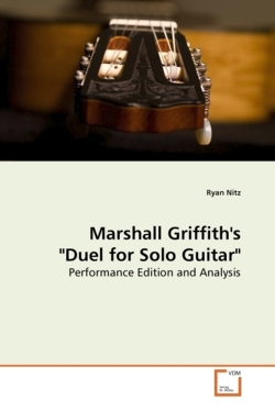 """Marshall Griffith's """"Duel for Solo Guitar"""""""