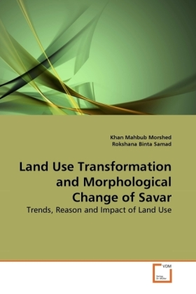 Land Use Transformation and Morphological Change of Savar - Trends, Reason and Impact of Land Use - Morshed, Khan Mahbub / Binta Samad, Rokshana