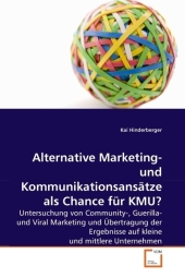 Alternative Marketing- und Kommunikationsansätze als Chance für KMU? - Kai Hinderberger