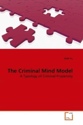 The Criminal Mind Model - A Typology of Criminal Propensity - Yu, Szde