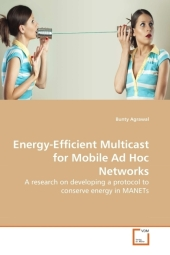 Energy-Efficient Multicast for Mobile Ad Hoc Networks - Bunty Agrawal