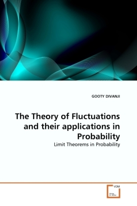 The Theory of Fluctuations and their applications in Probability - Limit Theorems in Probability - Divanji, Gooty