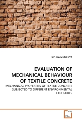 EVALUATION OF MECHANICAL BEHAVIOUR OF TEXTILE CONCRETE - MECHANICAL PROPERTIES OF TEXTILE CONCRETE SUBJECTED TO DIFFERENT ENVIRONMENTAL EXPOSURES - Mumenya, Siphila