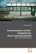 Sartissohn, Katja: Kompensation sozialer Ungleichheit durch Schulsozialarbeit