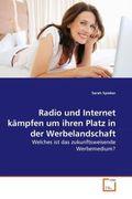 Spieker Sarah: Radio und Internet kämpfen um ihren Platz in der Werbelandschaft