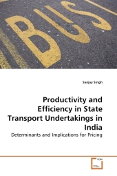 Productivity and Efficiency in State Transport Undertakings in India - Sanjay Singh