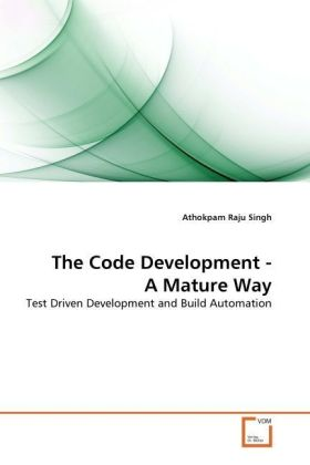 The Code Development - A Mature Way - Test Driven Development and Build Automation - Raju Singh, Athokpam