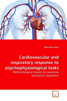 Cardiovascular and respiratory response to psychophysiological tasks - Methodological issuses for assessing autonomic regulation - Beda, Alessandro