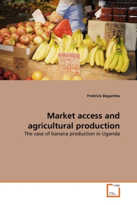 Market access and agricultural production als Buch von Fredrick Bagamba - VDM Verlag