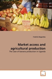 Market access and agricultural production - Fredrick Bagamba