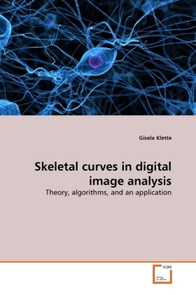 Skeletal curves in digital image analysis - Theory, algorithms, and an application - Klette, Gisela