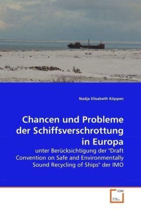 Chancen und Probleme der Schiffsverschrottung in Europa - unter Berücksichtigung der